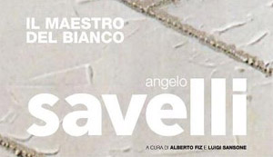 Angelo Savelli. Il Maestro del Bianco, Museo MARCA, from December 15, 2012 to March 30, 2013