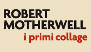 Robert Motherwell: i primi collage