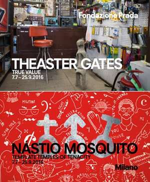T.T.T.-Template Temples of Tenacity | True Value di Theaster Gates / Nástio Mosquito | Fondazione Prada |   25 SEP. 2016 | Largo Isarco, 2 - 20139 Milano