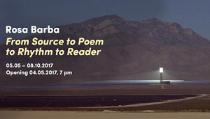Rosa Barba. From Source to Poem to Rhythm to Reader